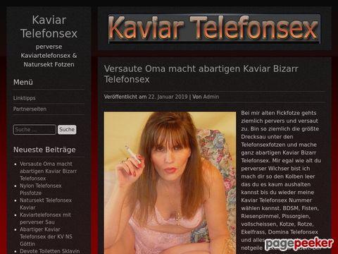 Kaviar Telefonsex & perverse Kaviartelefonsex & Natursekt Fotzen